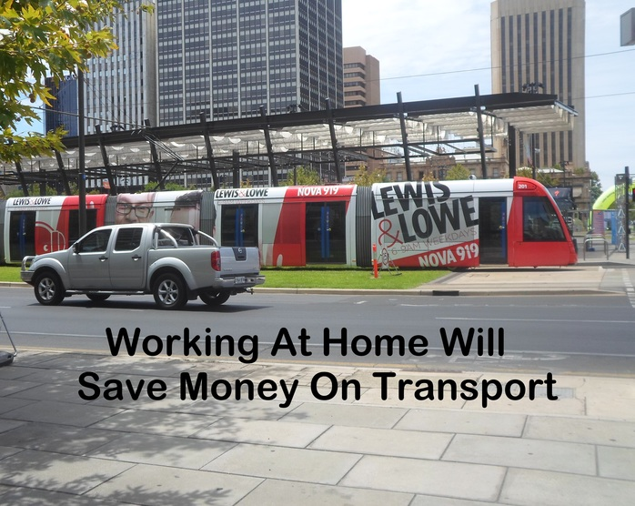 Working at home will save money on transport