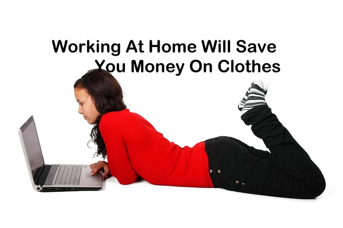 Working at home will save you money on clothes